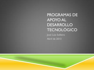 Programas  de  apoyo  al  desarrollo tecnológico