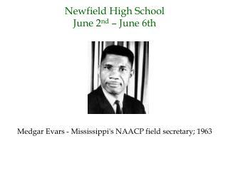 Newfield High School June 2 nd  – June 6th