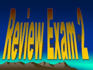 Review Exam 2