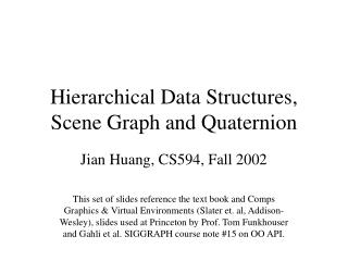 Hierarchical Data Structures, Scene Graph and Quaternion