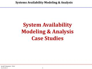 System Availability  Modeling & Analysis Case Studies