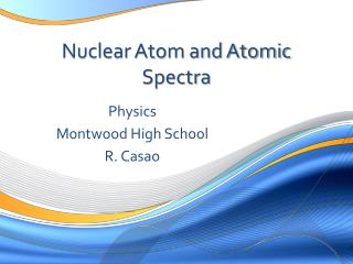 Nuclear Atom and Atomic Spectra