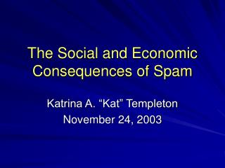 The Social and Economic Consequences of Spam
