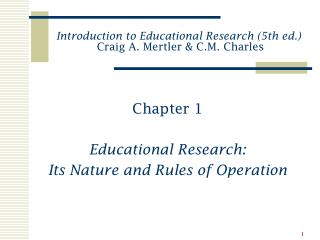 Introduction to Educational Research (5th ed.)  Craig A. Mertler & C.M. Charles