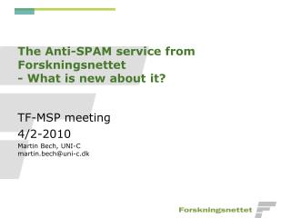 The Anti-SPAM service from Forskningsnettet - What is new about it?