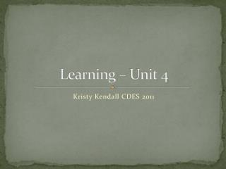 Learning – Unit 4