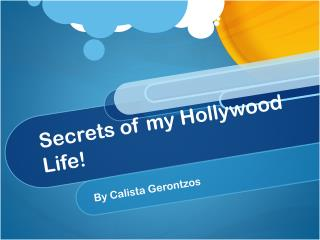 Secrets of my  H ollywood Life!