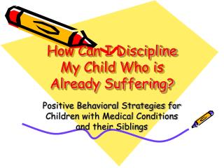 How Can I Discipline My Child Who is Already Suffering?