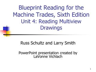 Blueprint Reading for the Machine Trades, Sixth Edition  Unit 4: Reading Multiview Drawings