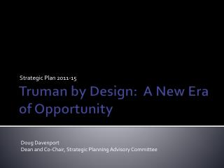 Truman by Design:  A New Era of Opportunity
