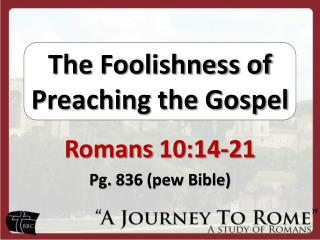 The Foolishness of Preaching the Gospel