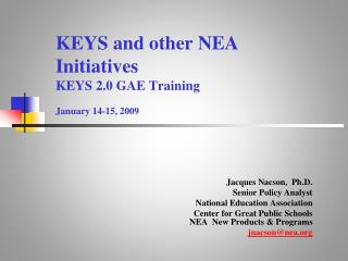 KEYS and other NEA Initiatives KEYS 2.0 GAE Training  January 14-15, 2009