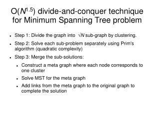 O( N 1.5 ) divide-and-conquer technique for Minimum Spanning Tree problem