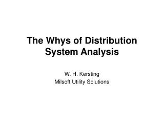 The Whys of Distribution System Analysis