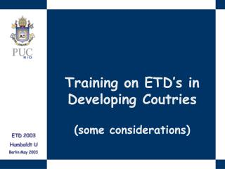 Training on ETD s in Developing Coutries  some considerations