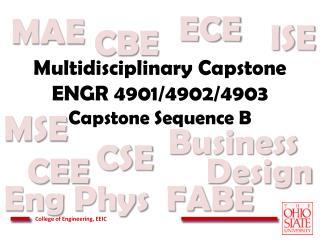 Multidisciplinary Capstone ENGR  4901/4902/4903  Capstone  Sequence B