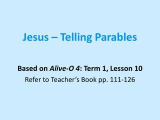 Jesus – Telling Parables