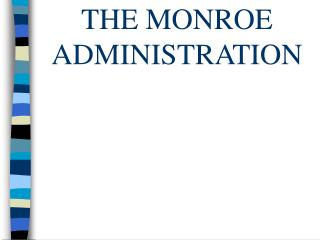 THE MONROE ADMINISTRATION