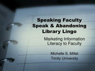 Speaking Faculty Speak & Abandoning Library Lingo