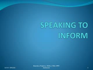 SPEAKING TO INFORM