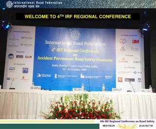 WELCOME TO 4 TH  IRF REGIONAL CONFERENCE
