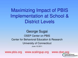 Maximizing  Impact of PBIS Implementation at School & District Levels