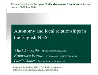 Autonomy and l ocal relationships in the English NHS    Mark Exworthy  - M.Exworthy@rhul.ac.uk