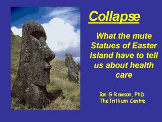 Collapse What the mute Statues of Easter Island have to tell us about health care