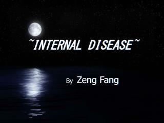 ~ INTERNAL DISEASE ~