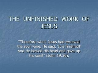 THE  UNFINISHED  WORK  OF  JESUS