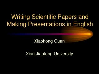 Writing Scientific Papers and Making Presentations in English
