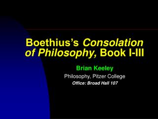 Brian Keeley Philosophy, Pitzer College Office: Broad Hall 107