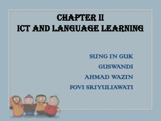 CHAPTER II ICT AND LANGUAGE LEARNING