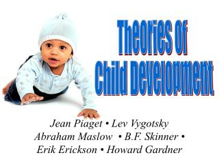 thesis on child development theories Dr rachel white earned her doctorate in child psychology at the institute of  child development,  definition continues to elude the researchers and  theorists.