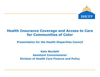 Kate Nordahl Assistant Commissioner Division of Health Care Finance and Policy
