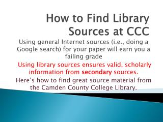 How to Find  L ibrary Sources at CCC