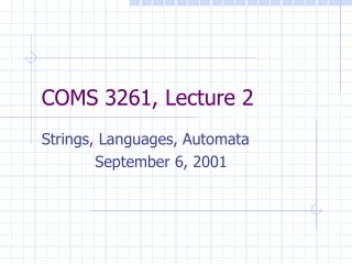 COMS 3261, Lecture 2