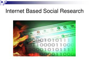 Internet Based Social Research