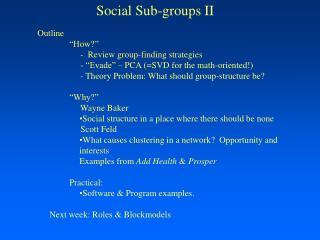 Social Sub-groups II