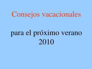 Consejos vacacionales para el próximo verano 2010