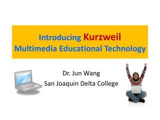 Introducing  Kurzweil Multimedia Educational Technology