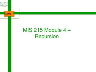 MIS 215 Module 4 – Recursion
