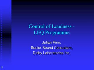 Control of Loudness - LEQ Programme
