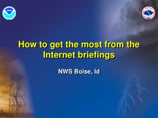 How to get the most from the Internet briefings
