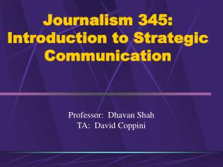 Journalism 345: Introduction to Strategic Communication