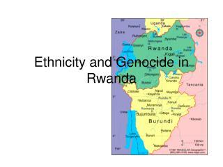 Ethnicity and Genocide in Rwanda