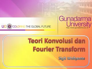 Teori Konvolusi dan  Fourier Transform