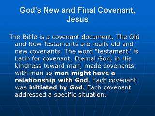 God s New and Final Covenant, Jesus