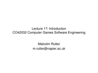 Lecture 1?: Introduction CO42032 Computer Games Software Engineering