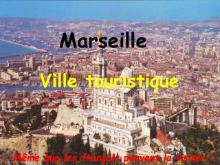 Même que les français peuvent la visiter !